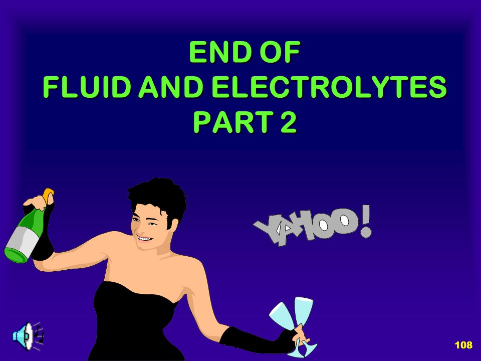 END OF FLUID AND ELECTROLYTES PART 2