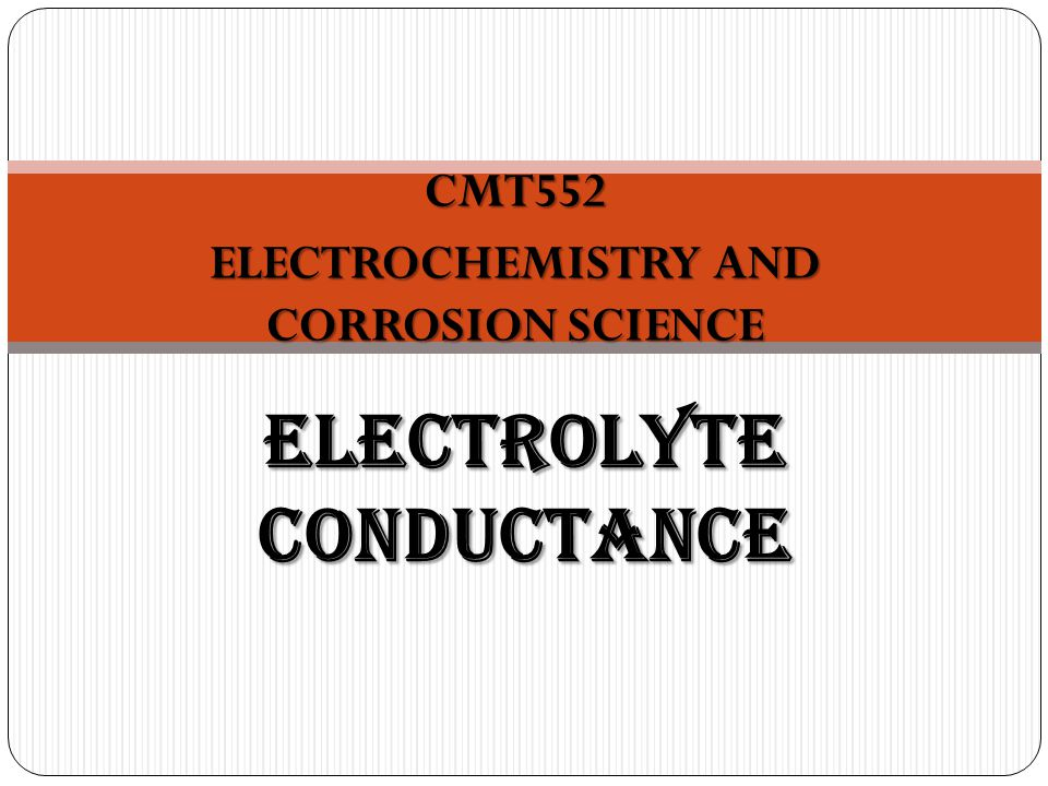 ELECTROLYTE CONDUCTANCE