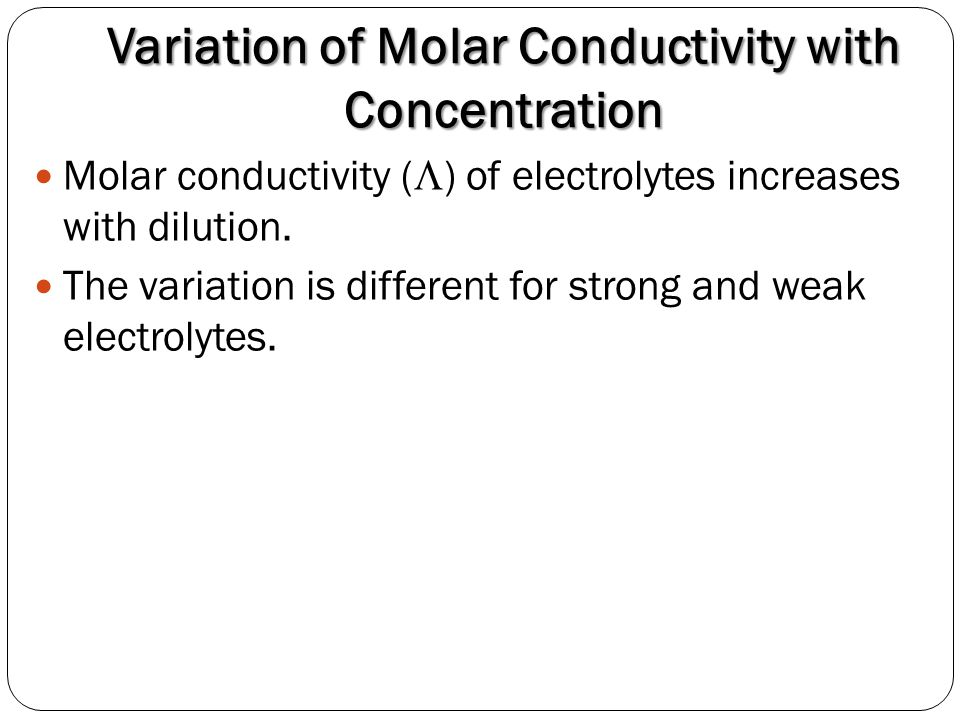 Variation of Molar Conductivity with Concentration
