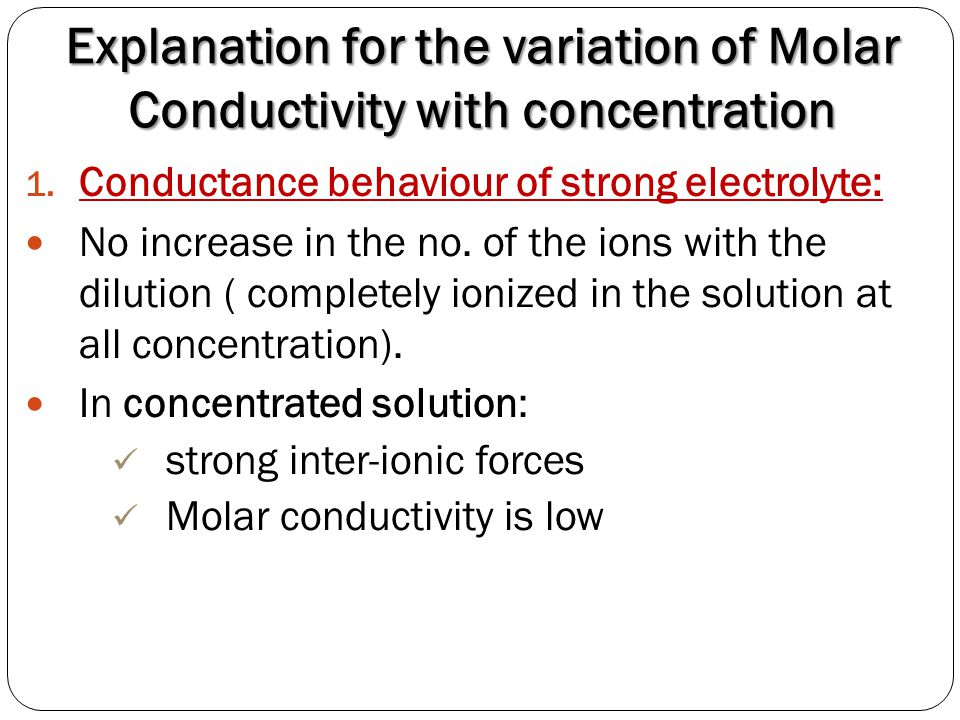 Explanation for the variation of Molar Conductivity with concentration
