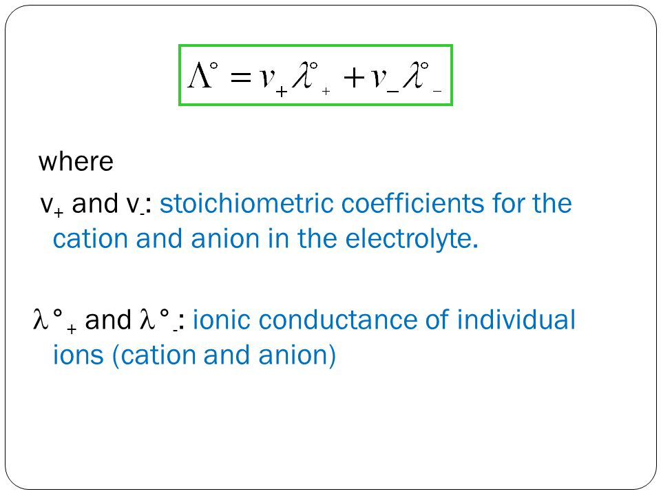 °+ and °-: ionic conductance of individual ions (cation and anion)