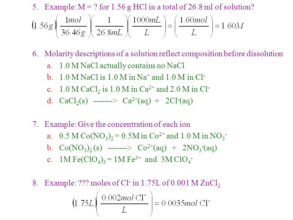 5. Example: M = for 1.56 g HCl in a total of 26.8 ml of solution