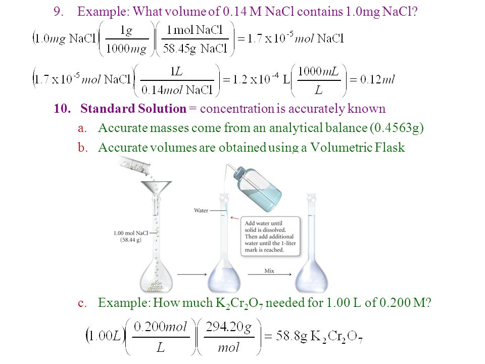 9. Example: What volume of 0.14 M NaCl contains 1.0mg NaCl