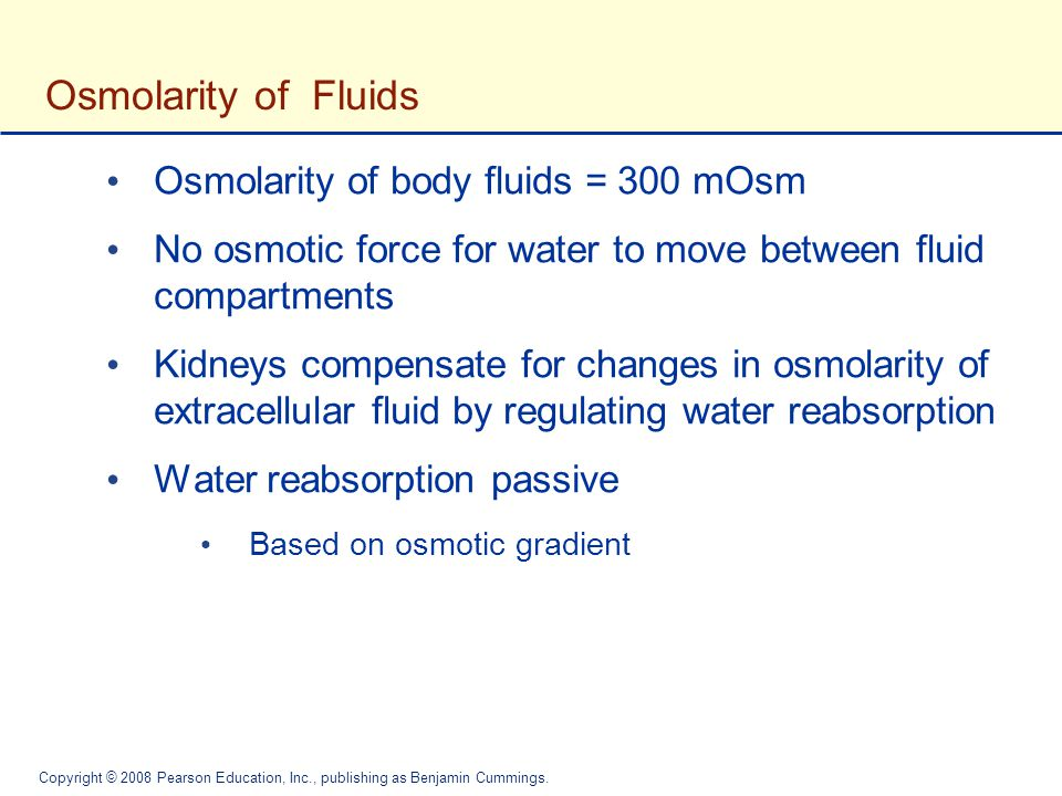 Osmolarity of Fluids Osmolarity of body fluids = 300 mOsm