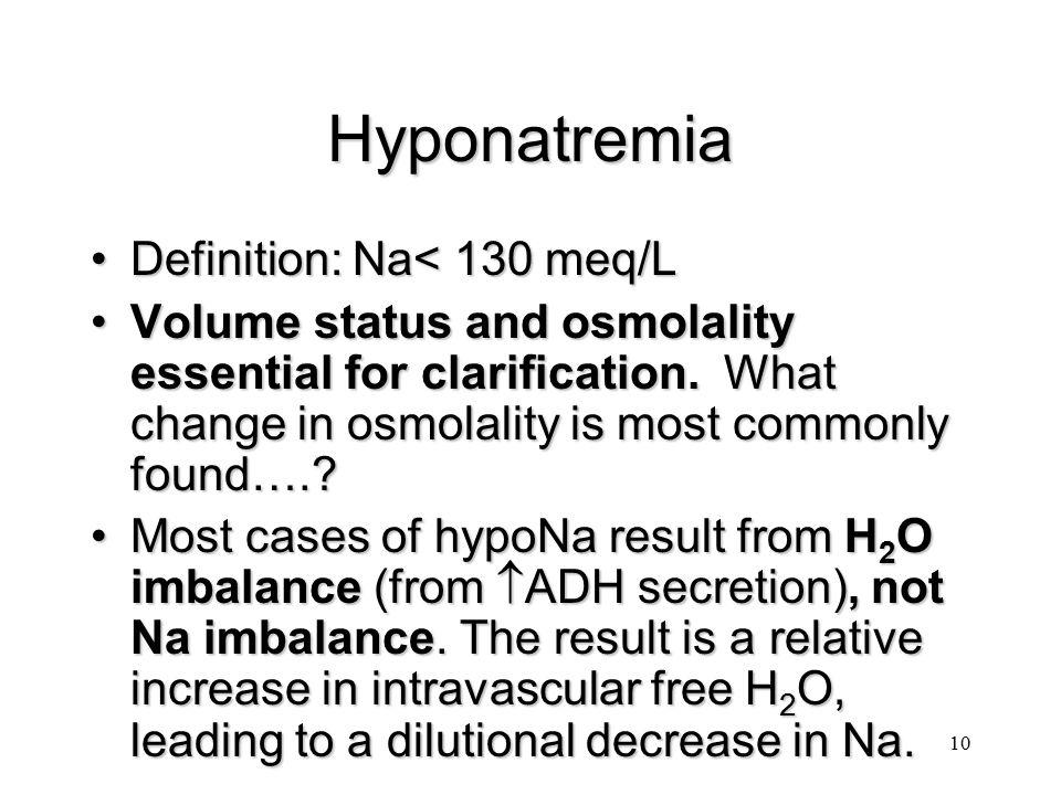 Hyponatremia Definition: Na< 130 meq/L