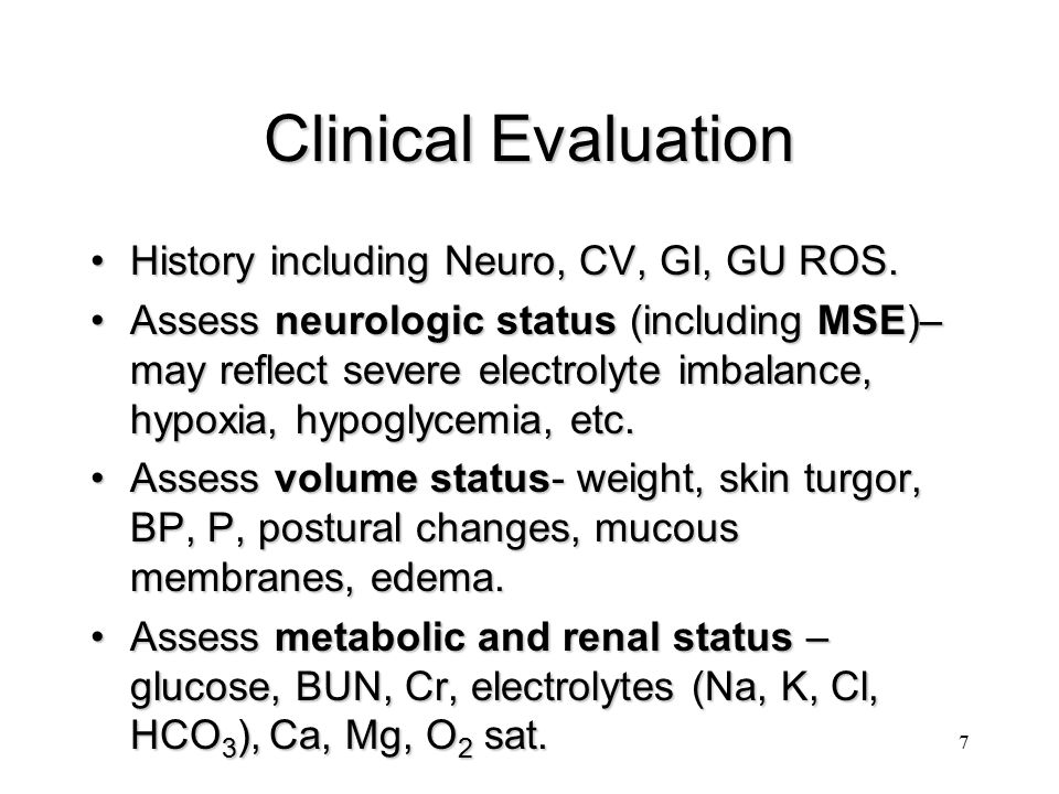 Clinical Evaluation History including Neuro, CV, GI, GU ROS.