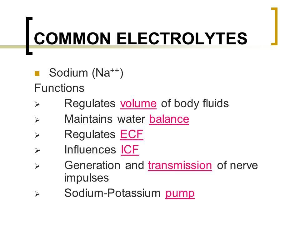 COMMON ELECTROLYTES Sodium (Na++) Functions
