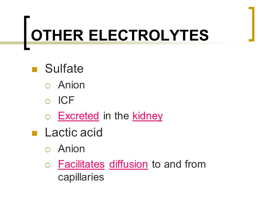OTHER ELECTROLYTES Sulfate Lactic acid Anion ICF