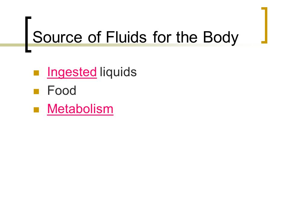 Source of Fluids for the Body