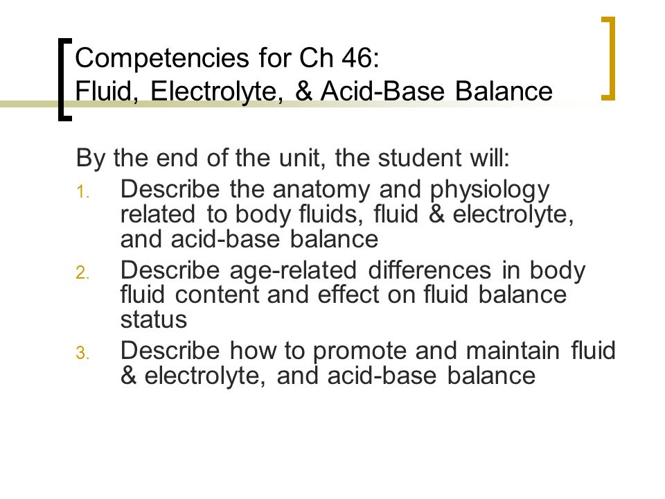 Competencies for Ch 46: Fluid, Electrolyte, & Acid-Base Balance