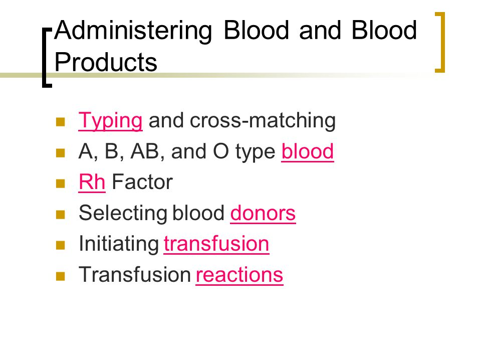 Administering Blood and Blood Products