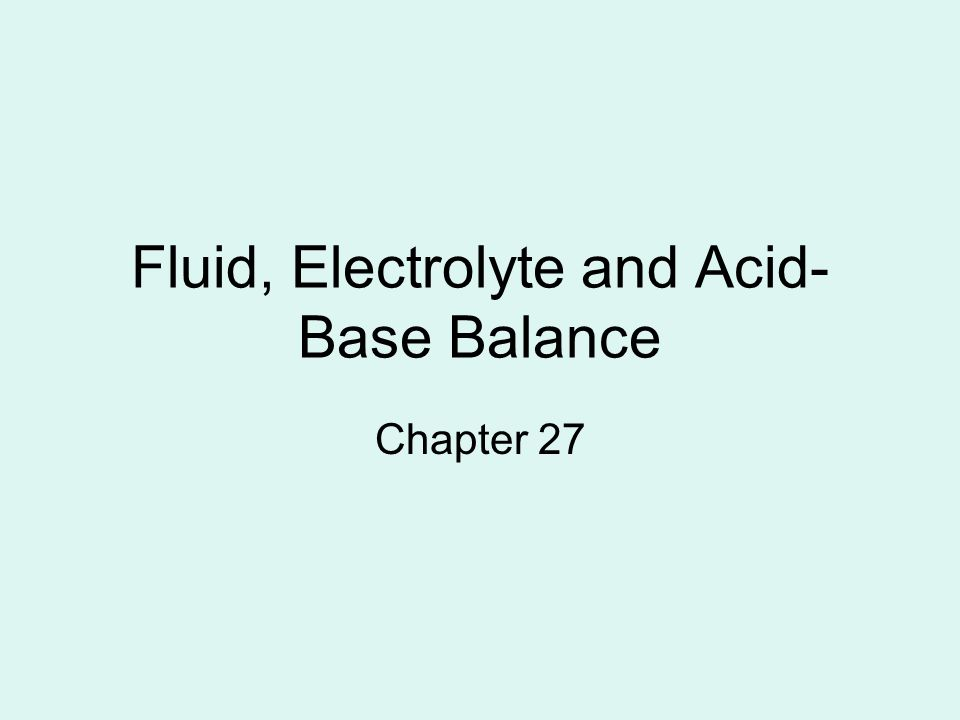 Fluid, Electrolyte and Acid-Base Balance