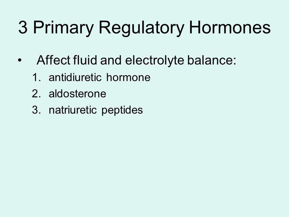 3 Primary Regulatory Hormones