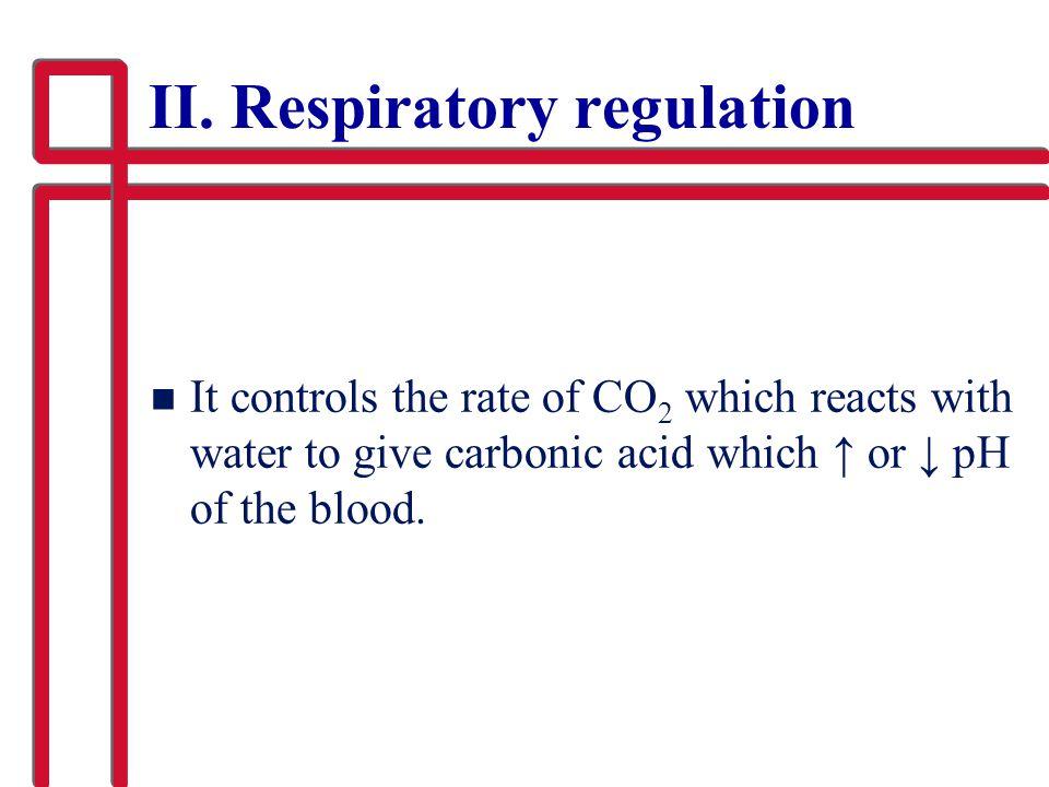 II. Respiratory regulation