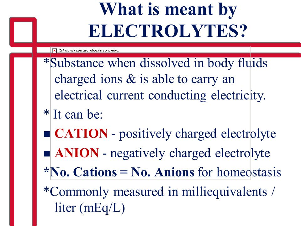What is meant by ELECTROLYTES