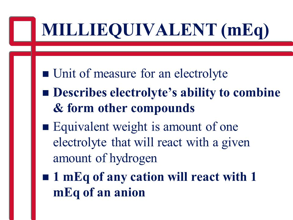 MILLIEQUIVALENT (mEq)