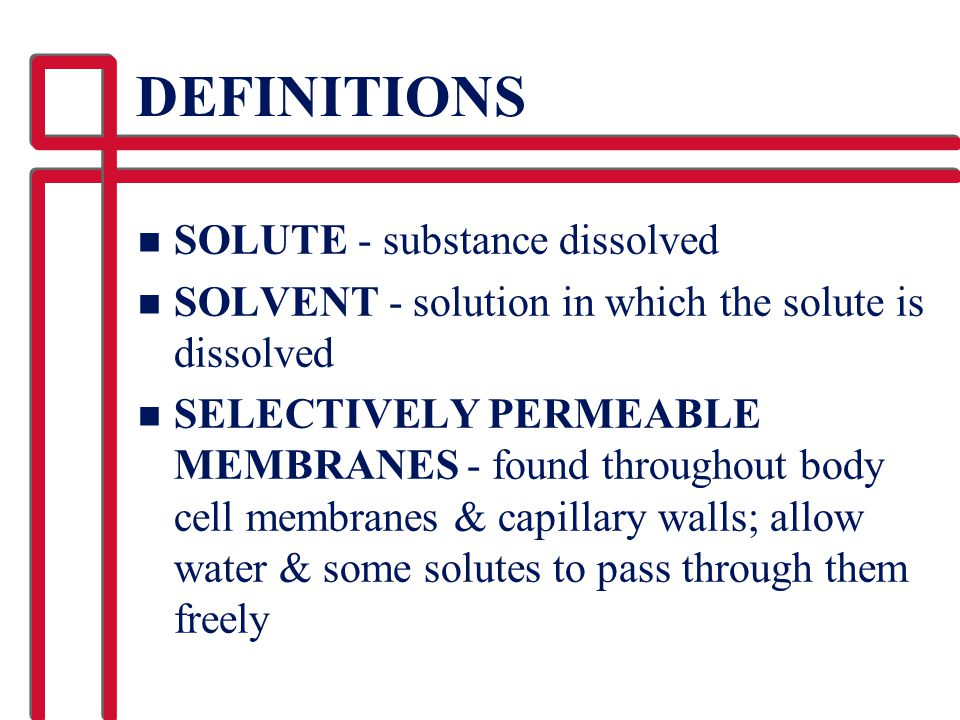 DEFINITIONS SOLUTE - substance dissolved
