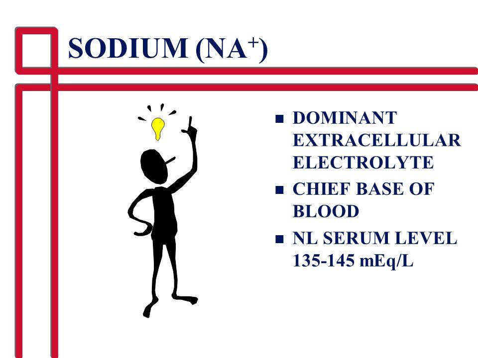 SODIUM (NA+) DOMINANT EXTRACELLULAR ELECTROLYTE CHIEF BASE OF BLOOD