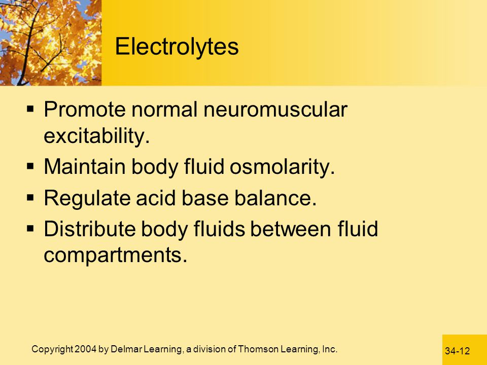 Electrolytes Promote normal neuromuscular excitability.