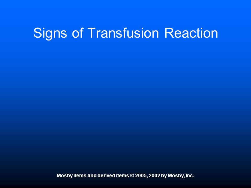 Signs of Transfusion Reaction