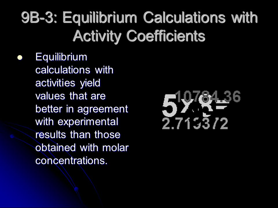 9B-3: Equilibrium Calculations with Activity Coefficients