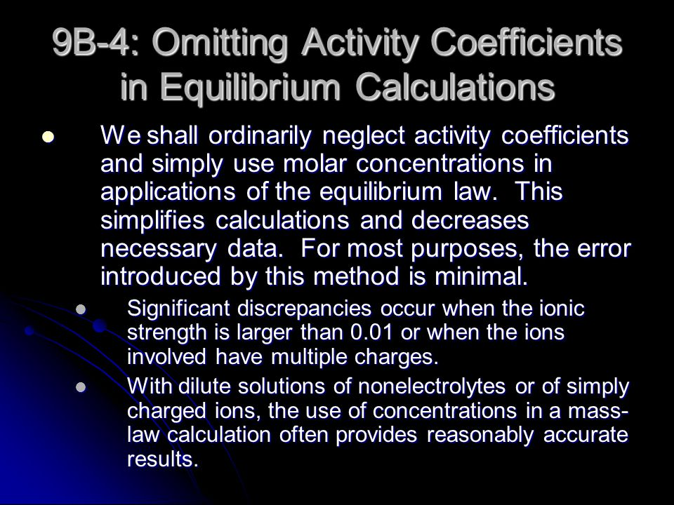 9B-4: Omitting Activity Coefficients in Equilibrium Calculations