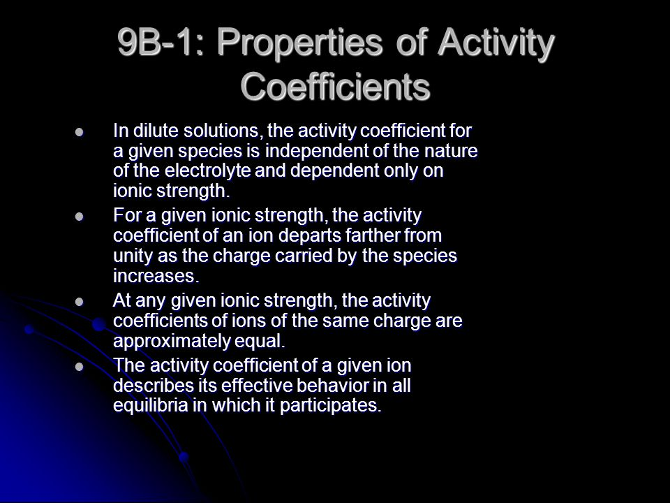 9B-1: Properties of Activity Coefficients