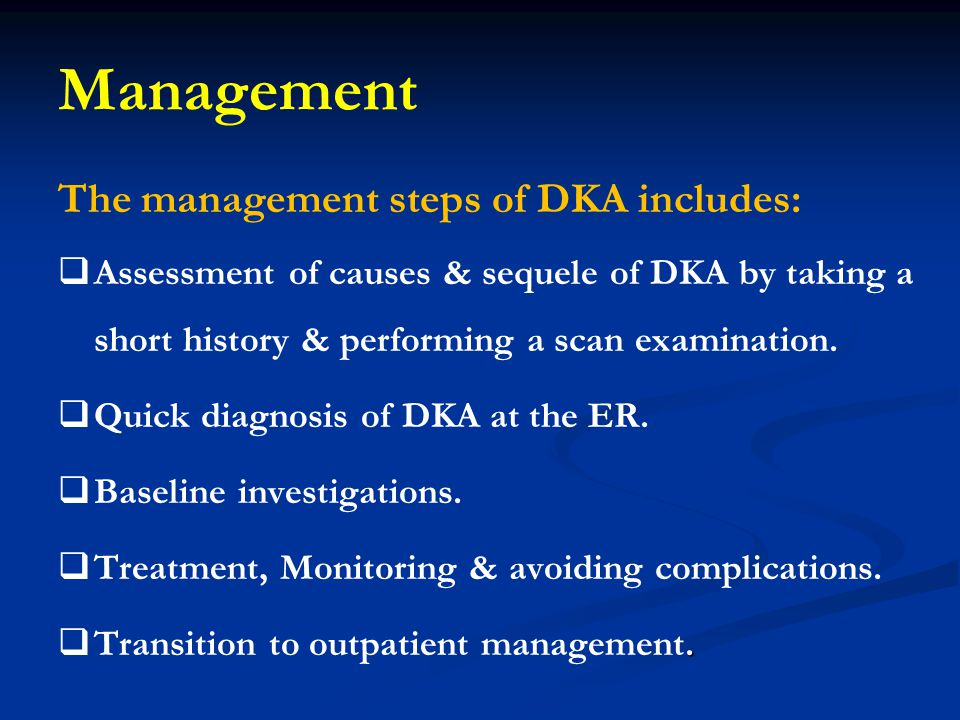 Management The management steps of DKA includes: