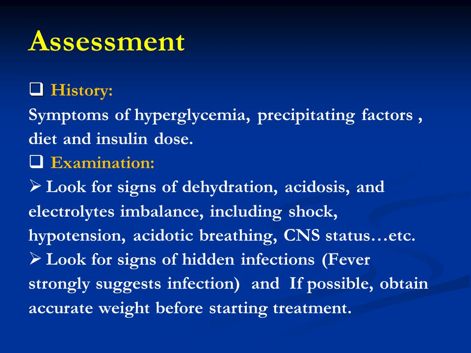 Assessment History: Symptoms of hyperglycemia, precipitating factors ,