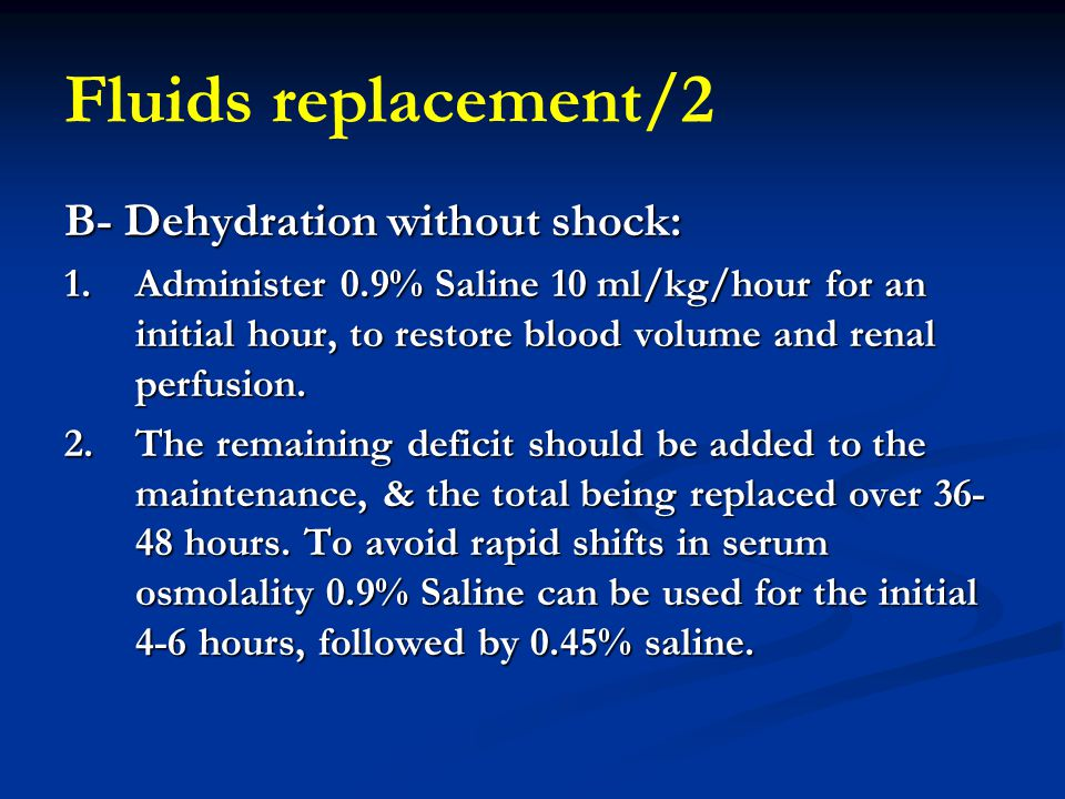 Fluids replacement/2 B- Dehydration without shock: