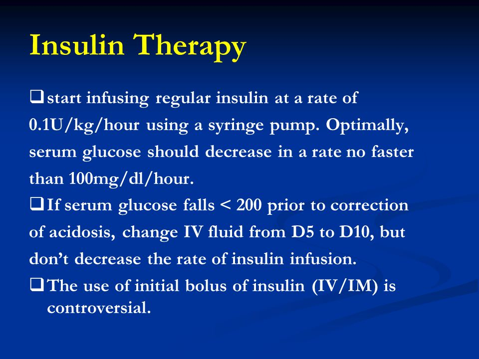 Insulin Therapy start infusing regular insulin at a rate of