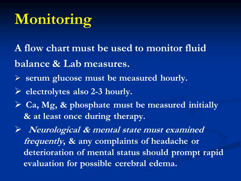 Monitoring A flow chart must be used to monitor fluid