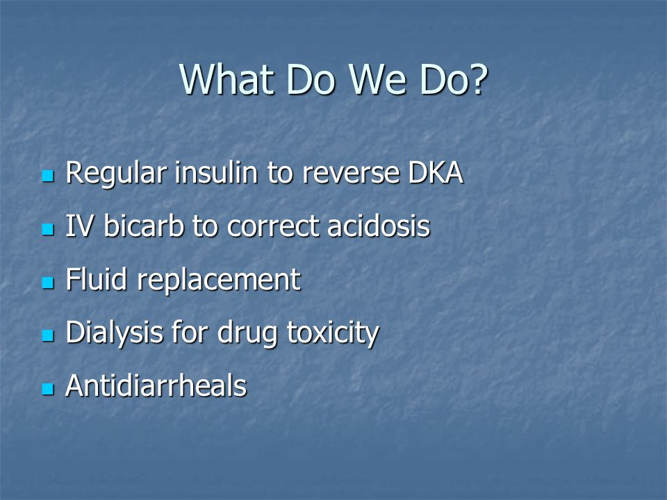 What Do We Do Regular insulin to reverse DKA