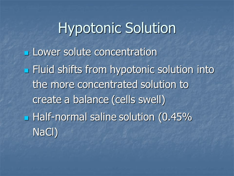 Hypotonic Solution Lower solute concentration