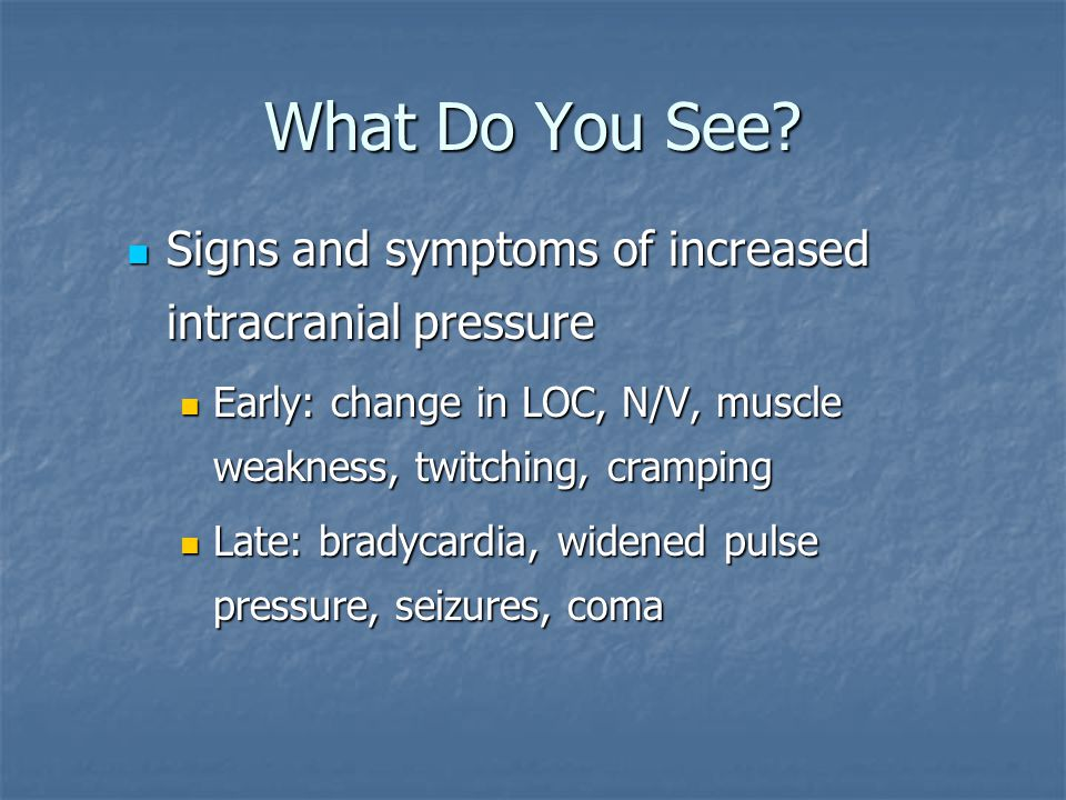 What Do You See Signs and symptoms of increased intracranial pressure