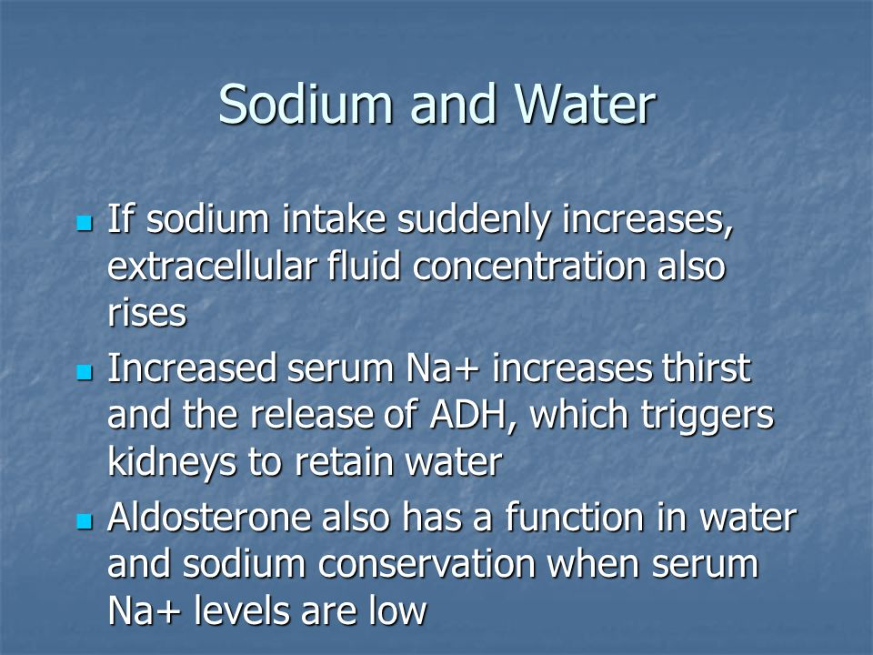 Sodium and Water If sodium intake suddenly increases, extracellular fluid concentration also rises.