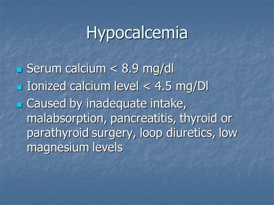 Hypocalcemia Serum calcium < 8.9 mg/dl