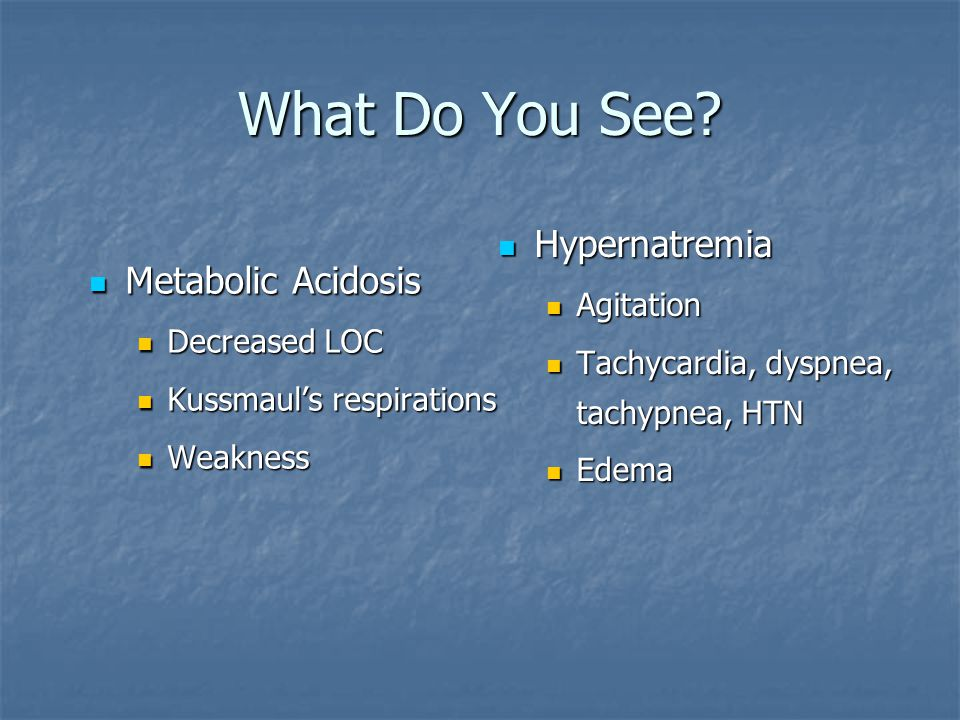 What Do You See Hypernatremia Metabolic Acidosis Agitation