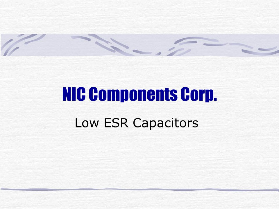 NIC Components Corp. Low ESR Capacitors