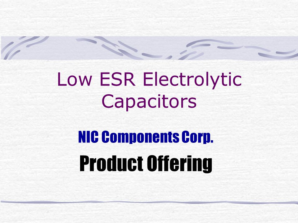 Low ESR Electrolytic Capacitors