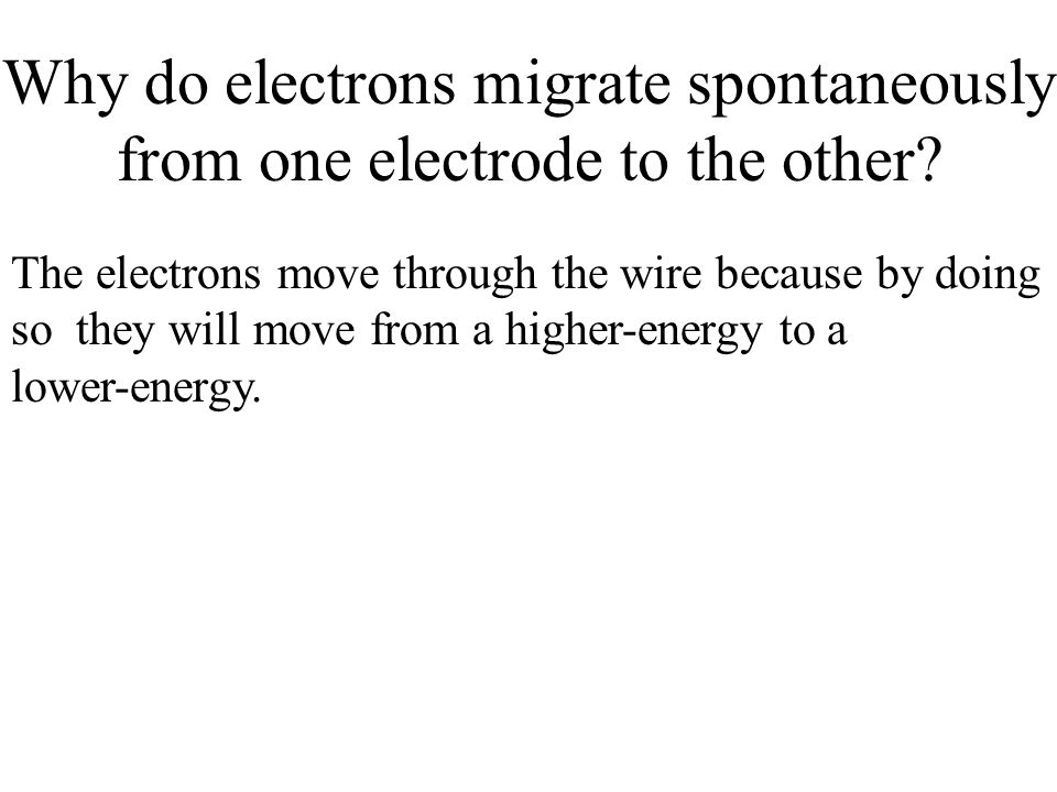 Why do electrons migrate spontaneously