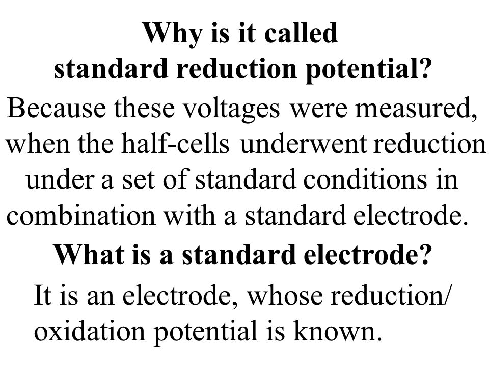 standard reduction potential What is a standard electrode