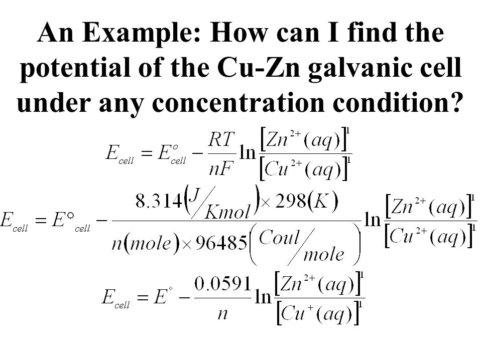 An Example: How can I find the potential of the Cu-Zn galvanic cell