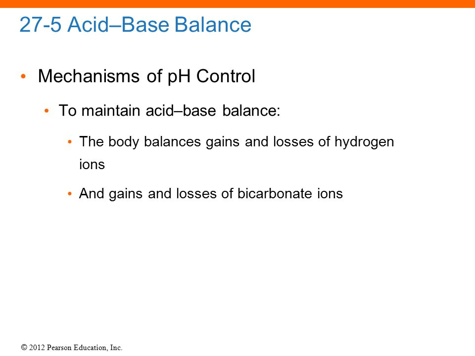 27-5 Acid–Base Balance Mechanisms of pH Control