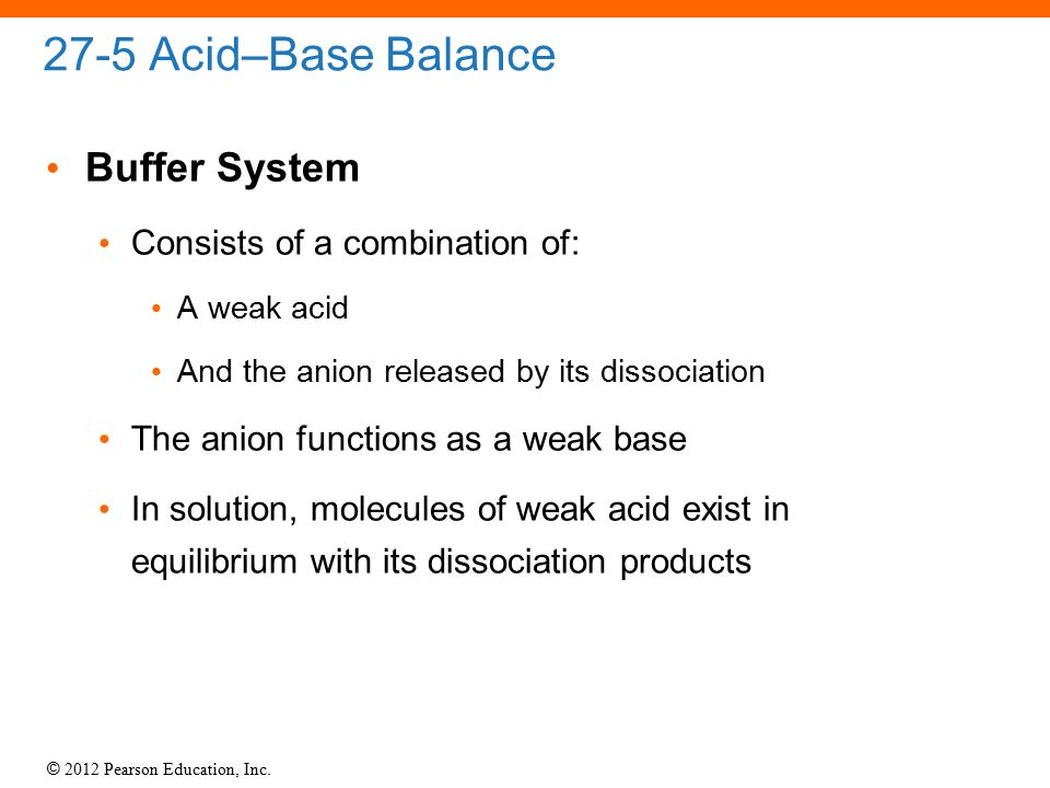 27-5 Acid–Base Balance Buffer System Consists of a combination of: