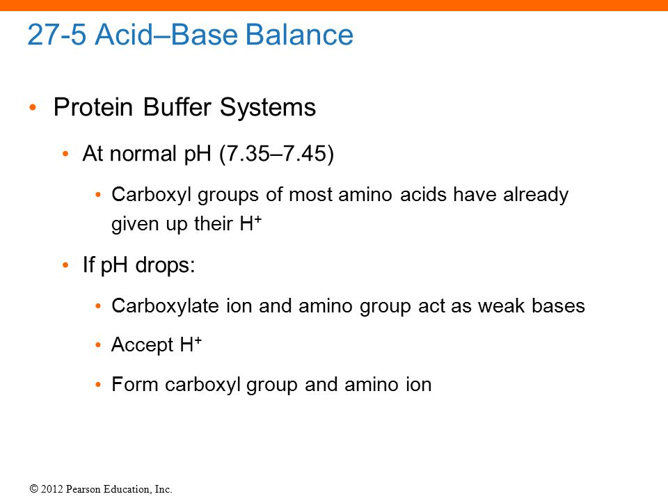 27-5 Acid–Base Balance Protein Buffer Systems At normal pH (7.35–7.45)
