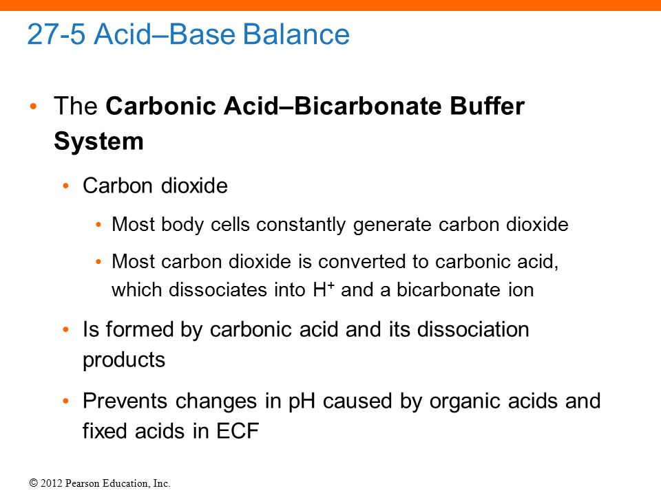 27-5 Acid–Base Balance The Carbonic Acid–Bicarbonate Buffer System