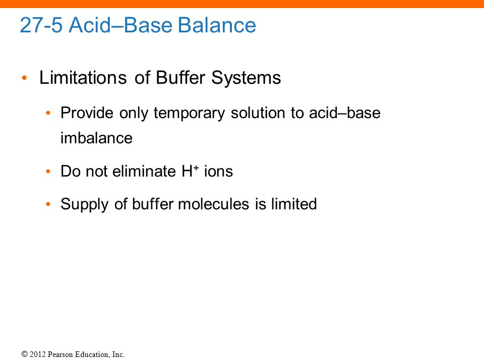 27-5 Acid–Base Balance Limitations of Buffer Systems