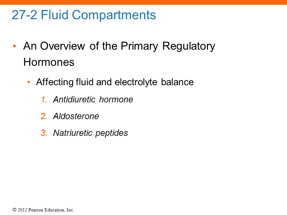 27-2 Fluid Compartments An Overview of the Primary Regulatory Hormones