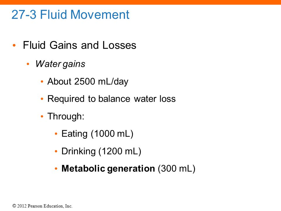 27-3 Fluid Movement Fluid Gains and Losses Water gains